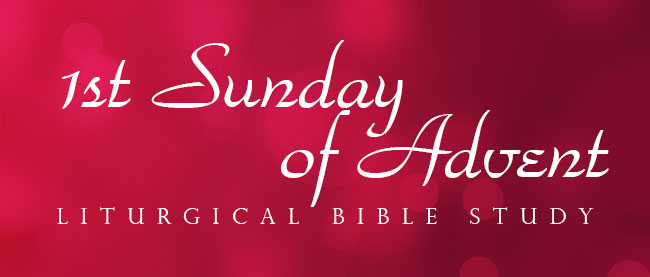 1st-Sunday-of-Advent-Liturgical-Bible-Study