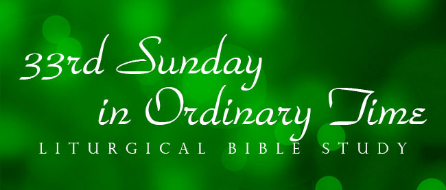 33rd-Sunday-Ordinary-Time-Liturgical-Bible-Study