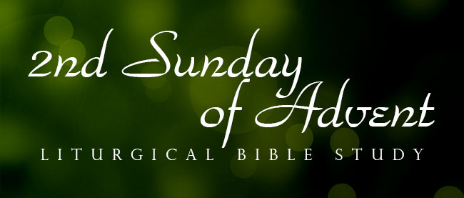 2nd-Sunday-of-Advent-Liturgical-Bible-Study