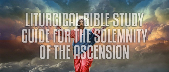 liturgical bible study ascension
