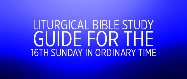 16th Sunday in Ordinary Time Cycle C